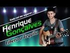 Henrique Gonçalves - Libera a Tequila (Lançamento 2012) - ARROCHA !