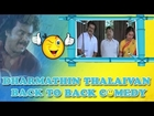 Dharmathin Thalaivan Back To Comedy Comedy Scenes