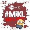 L'intégrale du 31 juillet 2013 - #Mikl No Limit Fun Radio