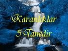 KARANLIKLAR 5 TANEDİR ONLARI AYDINLATAN KANDİLLER DE 5 TANEDİR -...