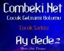 Ay Dede 2.Versiyon - Çocuk Şarkısı - Combeki.Net